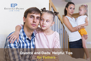 Divorce and Dads Helpful Tips for Fathers