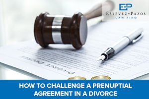How To Challenge A Prenuptial Agreement In A Divorce Law Firm