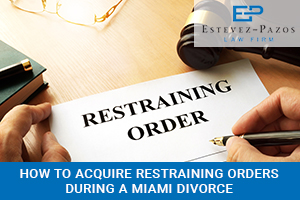 Restraining Orders During Miami Divorce